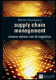 Supply chain management. Creare valore con la logistica